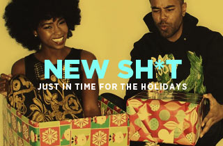 New Sh*t: Just in Time for the Holidays