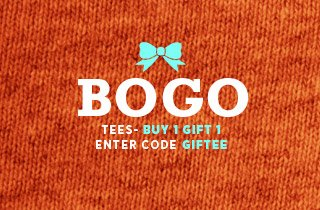 Buy One, Gift One: Tees
