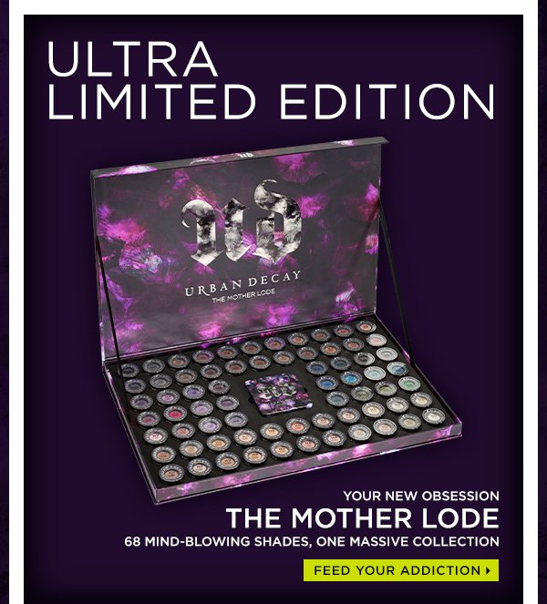 Ultra Limited-Edition: Your new obsession, The Mother Lode. 68 mind-blowing shades, one massive collection. Feed your addiction >