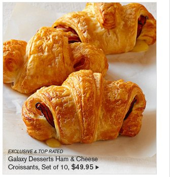 EXCLUSIVE & TOP RATED - Galaxy Desserts Ham & Cheese Croissants, Set of 10, $49.95