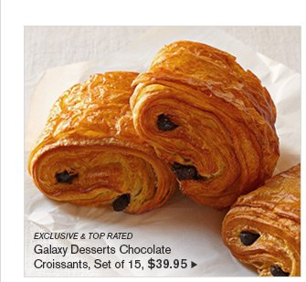 EXCLUSIVE & TOP RATED - Galaxy Desserts Chocolate Croissants, Set of 15, $39.95