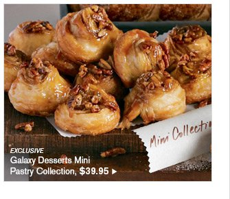 EXCLUSIVE - Galaxy Desserts Mini Pastry Collection, $39.95