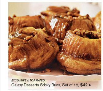 EXCLUSIVE & TOP RATED - Galaxy Desserts Sticky Buns, Set of 12, $42