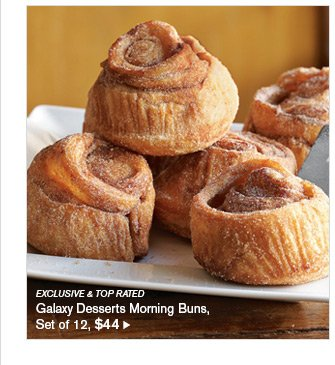 EXCLUSIVE & TOP RATED - Galaxy Desserts Morning Buns, Set of 12, $44