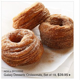NEW & EXCLUSIVE - Galaxy Desserts Croissonuts, Set of 18, $39.95