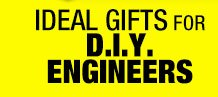 IDEAL GIFTS FOR D.I.Y. ENGINEERS