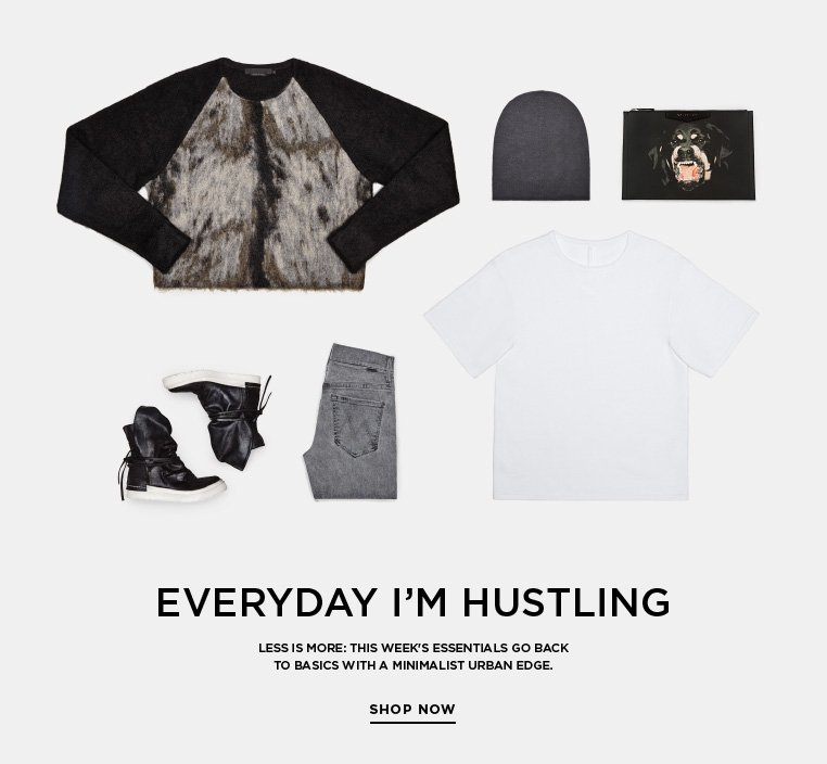 Essentials: Everyday I'm Hustling Less is more: this week's Essentials go back to basics with a minimalist urban edge.