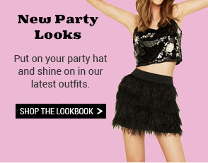 New Party looks. Put on your party hat and shine on in our latest outfits. Shop the lookbook.