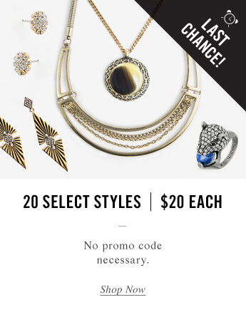 20 Select Styles - $20 Each