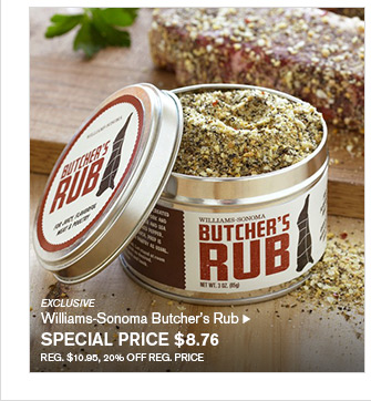 EXCLUSIVE - Williams-Sonoma Butcher's Rub - SPECIAL PRICE $8.76 - REG. $10.95, 20% OFF REG. PRICE