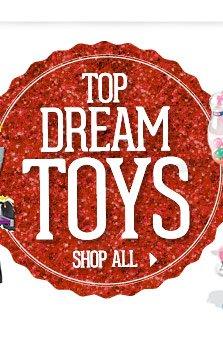 Top Dream Toys. SHOP ALL