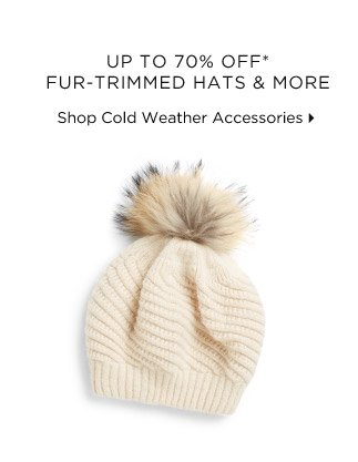 Up To 70% Off* Fur-Trimmed Hats & More