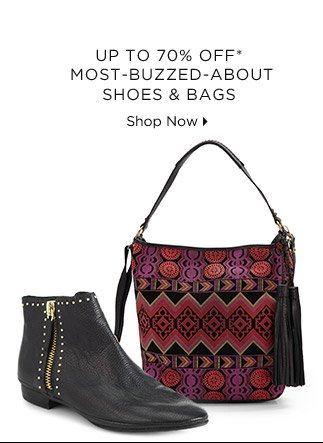 Up To 70% Off* Most-Buzzed-About Shoes & Bags