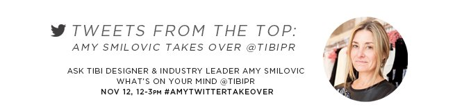 Tweets from the Top: Amy Smilovic takes over @TibiPR on November 12th from 12-3pm ET.