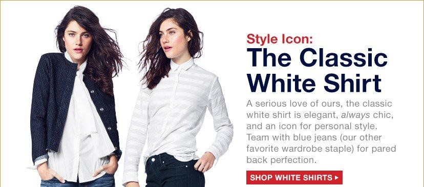 Style Icon: The Classic White Shirt | SHOP WHITE SHIRTS