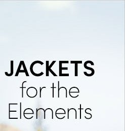 JACKETS for the Elements