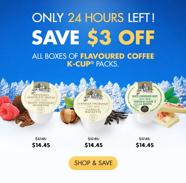 Only 24 hours left! Save $3 off all boxes of flavoured coffee K-Cup® packs.