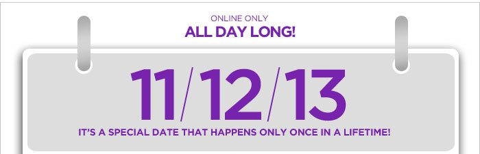 11.12.13! A once-in-a-lifetime sale!