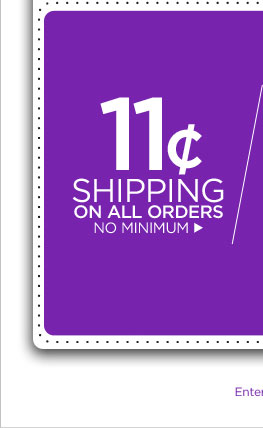 11 cent shipping on all orders!