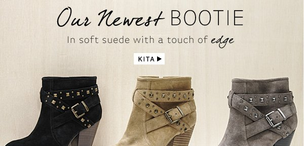 Our Newest Bootie: In soft suede with a touch of edge. Shop Kita