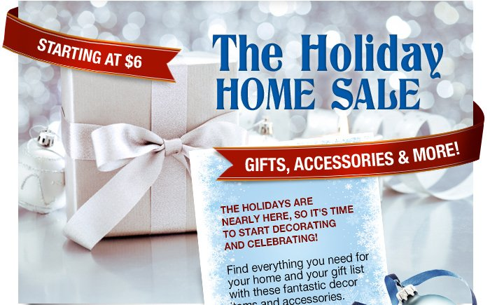The Holiday Home Sale: Gifts, Accessories & More!.