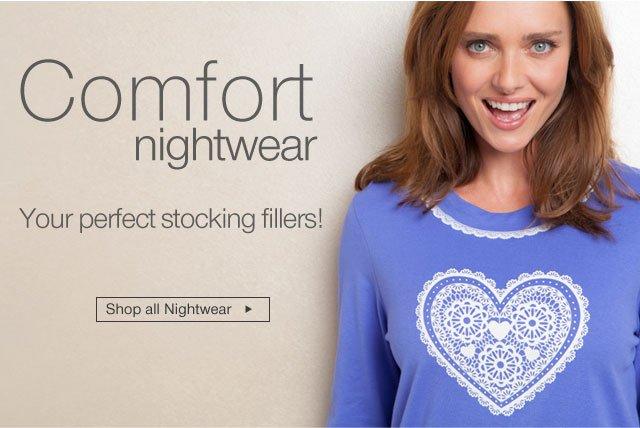Comfort nightwear. Shop all nightwear