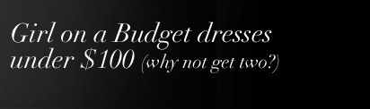 Girl on a Budget dresses under $100