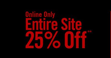 ONLINE ONLY - ENTIRE SITE 25% OFF**