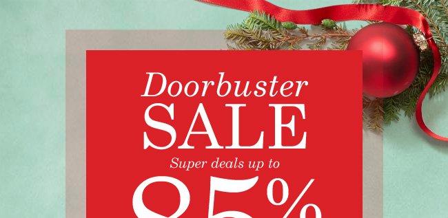 VIP Sneak Peak, Doorsbusters up to 85% off!