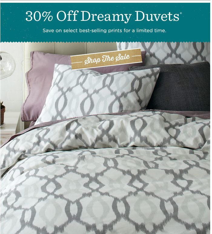 30% Off Dreamy Duvets*. Save on select best-selling prints for a limited time. Shop The Sale