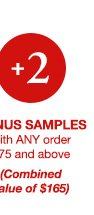 +2 BONUS SAMPLES with ANY order $75 and above | (Combined value of $165)