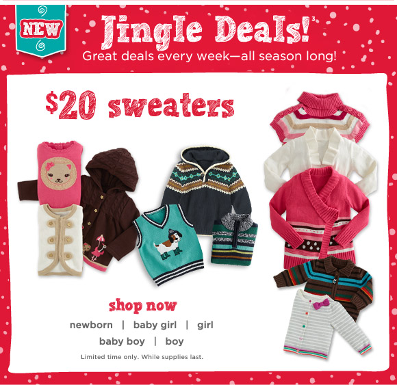 Jingle Deals!(3) Great deals every week - all season long! $20 sweaters. Shop Now. Limited time only. While supplies last.
