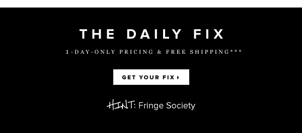 The Daily Fix 1-Day-Only Pricing + Free Shipping*** - - Get Your Fix