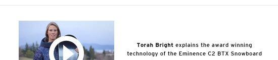 Torah Bright explains the award winning technology of the Eminence C2 BTX Snowboard