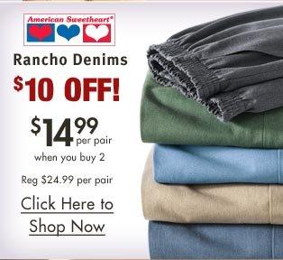 Rancho Denims $14.99 per pair when you buy 2