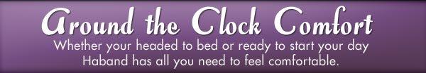 Around the Clock Comfort