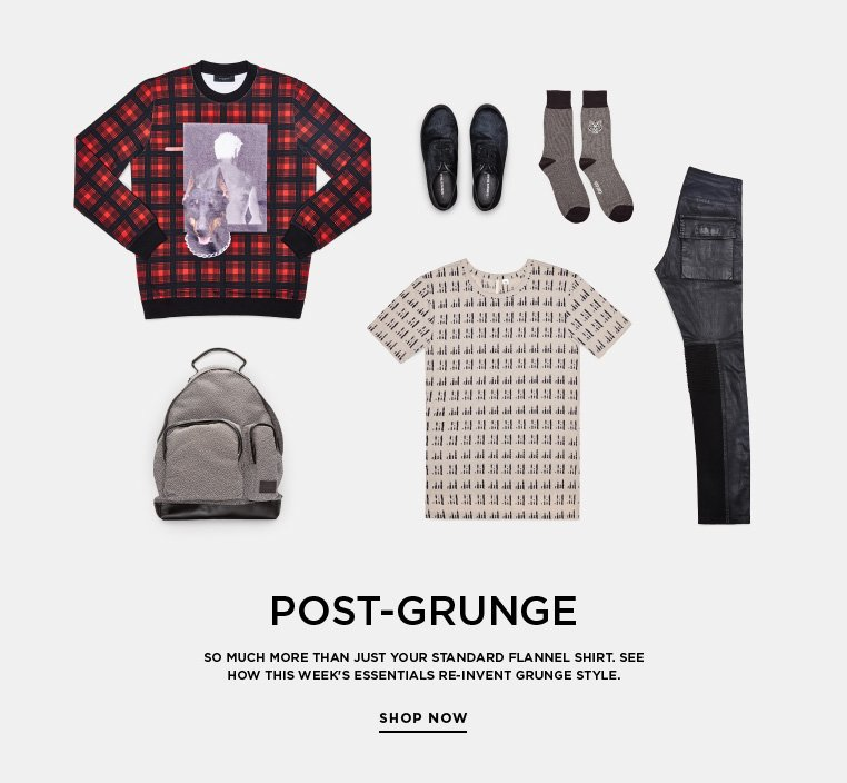 Essentials: Post-Grunge So much more than just your standard flannel shirt. See how this week's Essentials re-invent grunge style.
