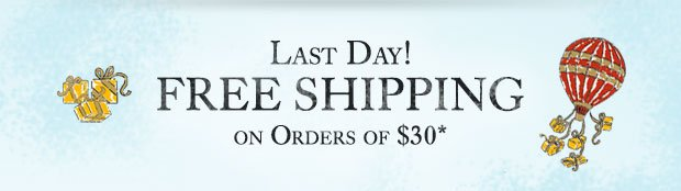 Last Day Free Shipping 30