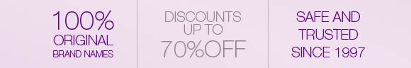 100% Original Brand Names, Discounts up to 70% OFF, Safe and Trusted Since 1997