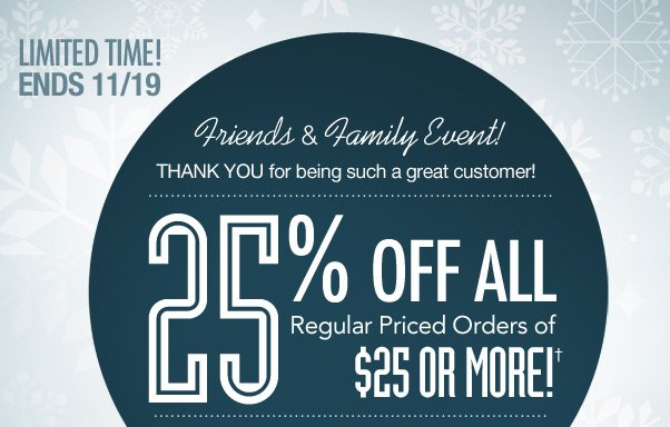25% OFF $25+ - Friends & Family Sale!