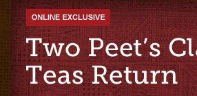 ONLINE EXCLUSIVE -- Two Peet's Classic Teas Return