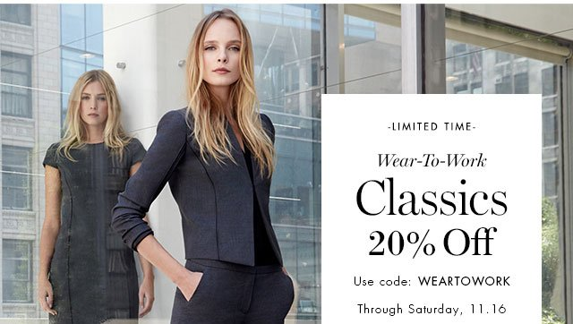 -LIMITED TIME- Wear-To-Work Classics 20% Off | Use code: WEARTOWORK Through Saturday, 11.16