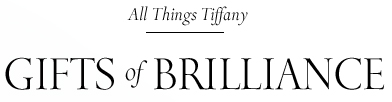 All Things Tiffany:  Gifts of Brilliance