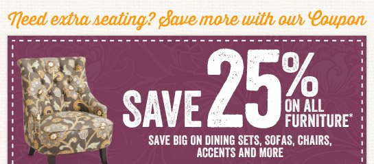 Save 25% on All Furniture* (With Coupon)