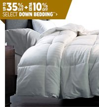 Up to 35% off + Extra 10% off Select Down Bedding**