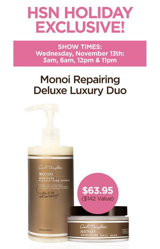 MONOI REPAIRING DELUXE DUO. SHOW TIMES: Wednesday, November 13th: 3am, 6am, 12pm & 11pm