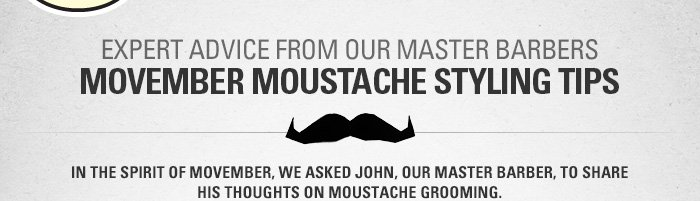 Expert Advice From our Master BarbersMovember Moustache Styling Tips