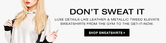 SHOP SWEATSHIRTS