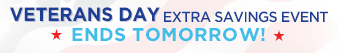 VETERANS DAY EXTRA SAVINGS EVENT *ENDS TOMORROW*