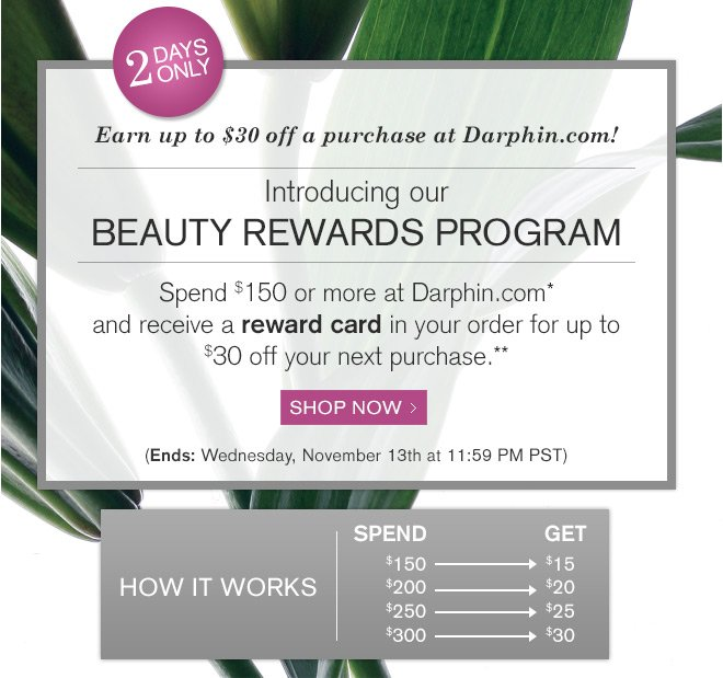 Shop now and earn up to $30 off your next Darphin purchase